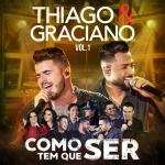 Thiago & Graciano – EP Como Tem Que Ser Vol. 1