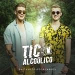 Gustavo Toledo & Gabriel – Tic Alcoólico