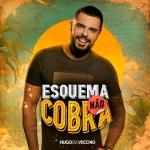 Hugo Del Vecchio – Esquema Não Cobra