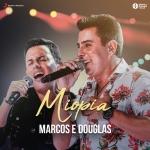 """Marcos & Douglas lançam a música """"Miopia"""""""