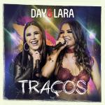 """Day & Lara lançam o novo álbum """"Traços"""""""