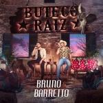 Bruno & Barretto – CD Buteco Raiz – Só As Derramadas