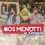 César Menotti & Fabiano – EP Os Menotti In Orlando Ao Vivo