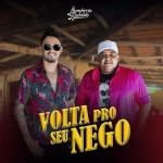 Humberto & Ronaldo – Volta pro Seu Nego