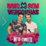 "Neto & Zanotti lançam ""Dois Sem Vergonhas"""