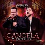 Zé Ricardo & Thiago – Cancela o Pedido