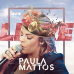 Paula Mattos – EP Livre