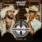 Lucas Reis & Thácio – EP Republicana
