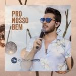 Gustavo Mioto – Pro Nosso Bem