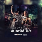 MARiANNA – Farinha do Mesmo Saco Part. Edson & Hudson