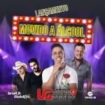 Vitor & Garcez – Movido a Álcool ft. Israel & Rodolffo