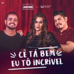 Janaynna – Cê Tá Bem, Eu Tô Incrível ft. Henrique & Diego