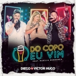 Diego & Victor Hugo – Do Copo Eu Vim Part. Marília Mendonça