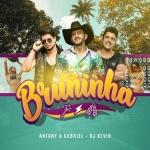 Antony & Gabriel – Bruninha ft. DJ Kevin