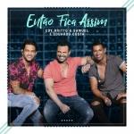 Edy Britto & Samuel – Então Fica Assim ft. Eduardo Costa