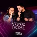 """Luíza & Maurílio lançam o novo álbum """"Segunda Dose"""""""