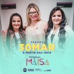 Maiara & Maraisa e Marília Mendonça no Programa da Maisa deste sábado (30)