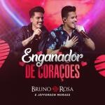 Bruno Rosa – Enganador de Corações ft. Jefferson Moraes