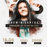 Yasmin Santos grava primeiro DVD com várias participações especiais