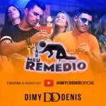 """Dimy & Denis lançam o clipe """"Meu Remédio"""""""