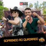 Pedro Paulo & Alex – Sofrendo ao Quadrado