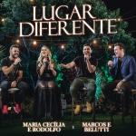 """Maria Cecília & Rodolfo lançam """"Lugar Diferente"""" com Marcos & Belutti"""