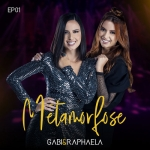 Gabi & Raphaela – EP Metamorfose Vol.1