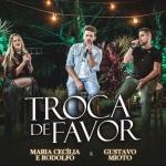 Maria Cecília & Rodolfo – Troca De Favor ft. Gustavo Mioto