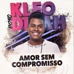 Kleo Dibah – Amor Sem Compromisso