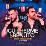 Guilherme & Benuto – CD Amando, Bebendo e Sofrendo Ao Vivo em Goiânia
