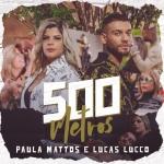 Paula Mattos – 500 Metros ft. Lucas Lucco
