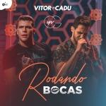 """Vitor & Cadu estreiam com """"Rodando Bocas"""""""