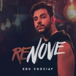 """Edu Chociay lança o EP """"ReNove"""""""