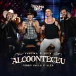 """Fiduma & Jeca lançam """"Alcoonteceu"""" com Pedro Paulo & Alex"""
