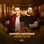 Sinésio & Henrique – EP Com Você no Topo Vol. 1