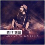 Raffa Torres – CD Ao Vivo em São Paulo