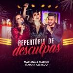 Mariana & Mateus – Repertório de Desculpas ft. Naiara Azevedo