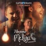 Clayton & Romário – Não Pensa, Me Liga! ft. Felipe Araújo