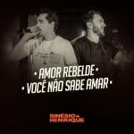 Sinésio & Henrique – Amor Rebelde – Você Não Sabe Amar