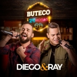Diego & Ray – CD Buteco 24 Horas