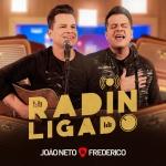 """João Neto & Frederico lançam """"Radin Ligado"""""""