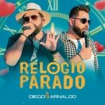 Diego & Arnaldo – Relógio Parado