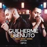 Guilherme & Benuto – EP Amando, Bebendo e Sofrendo, Vol. 3