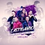 Max e Luan – Castigando Part. Cleber e Cauan, DJ Guuga