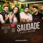 Luíza & Maurílio – S de Saudade Part. Zé Neto & Cristiano