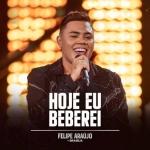 """Felipe Araújo lança seu novo single """"Hoje eu Beberei"""""""