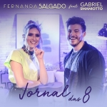 Fernanda Salgado – Jornal das 8 Part. Gabriel Smaniotto