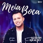 Kelvin Araújo – Meia Boca