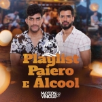 Maycon & Vinicius – Playlist, Paiero e Álcool
