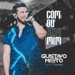 """Gustavo Mioto lança """"Com ou Sem Mim"""", a primeira do novo DVD"""